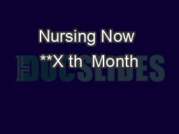 Nursing Now **X th  Month PowerPoint PPT Presentation