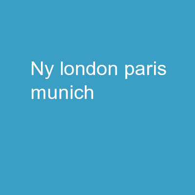 NY, London, Paris, Munich