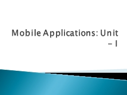 Mobile Applications: Unit -