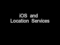iOS  and  Location  Services