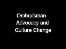 Ombudsman  Advocacy and Culture Change
