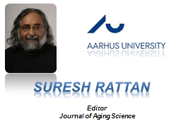 Suresh Rattan Editor Journal of Aging Science