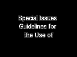 Special Issues Guidelines for the Use of