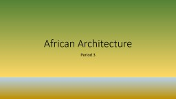 African Architecture Period 3