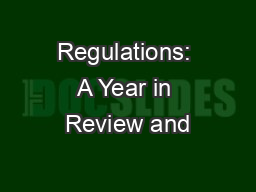 Regulations: A Year in Review and