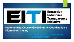 Implementing Country Guidelines for Coordination & Information-Sharing