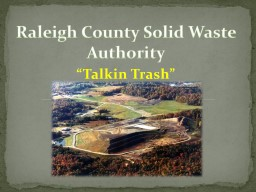 � Talkin  Trash� Raleigh County Solid Waste Authority
