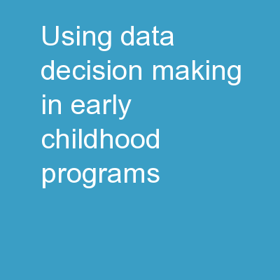 Using Data Decision-Making in Early Childhood Programs