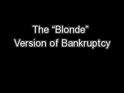 "The ""Blonde"" Version of Bankruptcy"