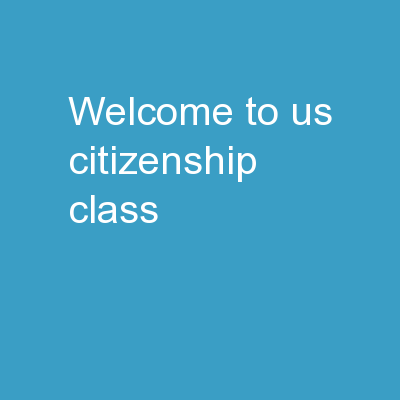 Welcome to US Citizenship Class