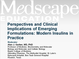 Perspectives and Clinical Implications of Emerging Formulations: Modern Insulins in Practice