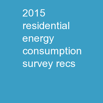 2015 Residential Energy Consumption Survey (RECS)