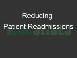 Reducing Patient Readmissions PowerPoint PPT Presentation
