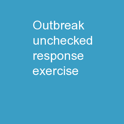 Outbreak Unchecked Response Exercise (