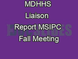 MDHHS Liaison  Report MSIPC Fall Meeting