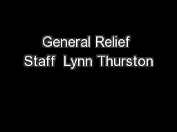 General Relief Staff  Lynn Thurston PowerPoint PPT Presentation