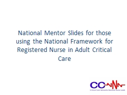 National Mentor Slides for those using the National Framework for Registered Nurse in Adult Critica