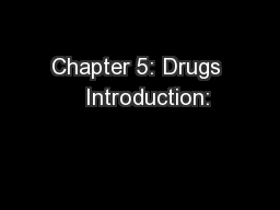 Chapter 5: Drugs   Introduction: