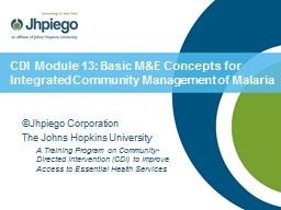 CDI Module 13: Basic M&E Concepts for Integrated Community Management of Malaria