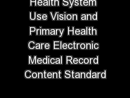 Health System Use Vision and Primary Health Care Electronic Medical Record Content Standard PowerPoint PPT Presentation