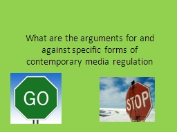 What are the arguments for and against specific forms of contemporary media regulation