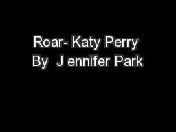Roar- Katy Perry By  J ennifer Park