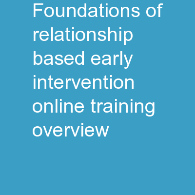 Foundations of Relationship-Based Early Intervention – Online Training Overview