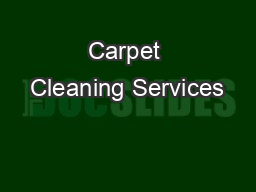 Carpet Cleaning Services PowerPoint PPT Presentation