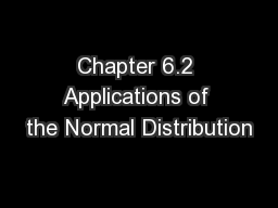 Chapter 6.2 Applications of the Normal Distribution