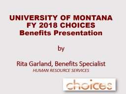 UNIVERSITY OF MONTANA FY 2018 CHOICES
