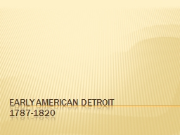 Early American Detroit  1787-1820