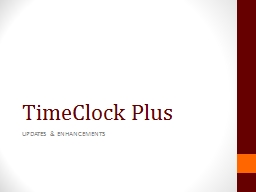 TimeClock  Plus UPDATES & ENHANCEMENTS PowerPoint PPT Presentation