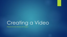 Creating Your Video Presentation from UW Video PowerPoint PPT Presentation
