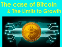 The case of Bitcoin  & The Limits to Growth