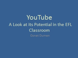 YouTube    A Look at its Potential in the EFL Classroom PowerPoint PPT Presentation