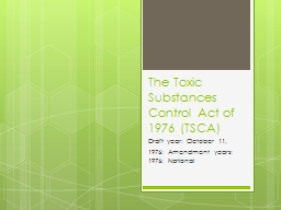 The Toxic Substances Control Act of 1976 (TSCA)