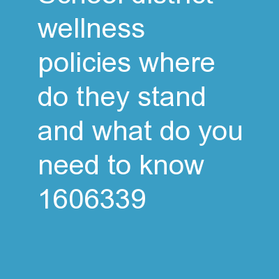 School District Wellness Policies: Where do they Stand and What do you Need to Know?