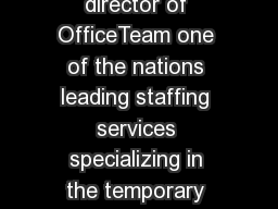 CAREER L DDER Robert Hosking is executive director of OfficeTeam one of the nations leading staffing services specializing in the temporary placement of highly skilled administra tive and office suppo