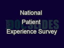 National Patient Experience Survey PowerPoint PPT Presentation