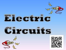 Electric Circuits Circuits PowerPoint PPT Presentation