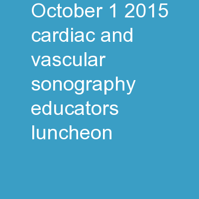 October  1, 2015 Cardiac and Vascular Sonography Educators' Luncheon