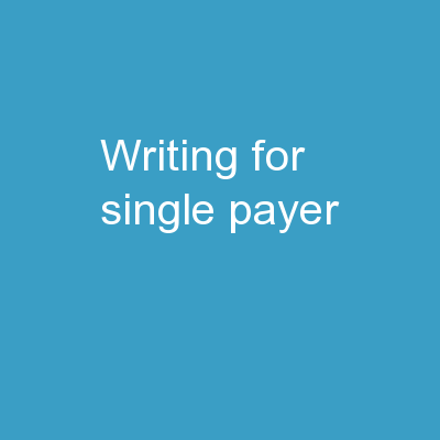Writing for Single Payer