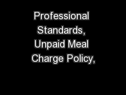 Professional Standards, Unpaid Meal Charge Policy,