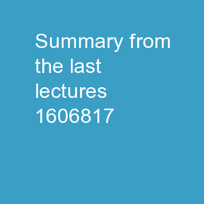 Summary from the last  lectures