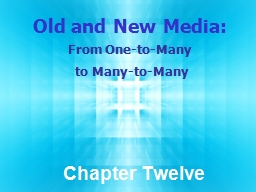 Old and New Media:   From One-to-Many