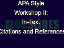 APA Style Workshop II: In-Text Citations and References