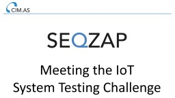 Meeting the IoT System Testing Challenge