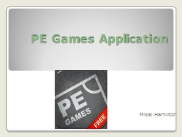 PE Games Application Mikal Hamilton