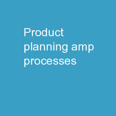 Product Planning &  Processes