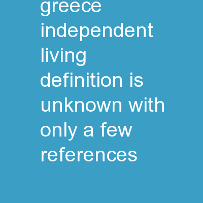 Status Quo in Greece Independent living definition is unknown, with only a few references